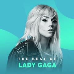 Những Bài Hát Hay Nhất Của Lady Gaga
