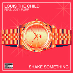 Shake Something (Single) - Louis The Child