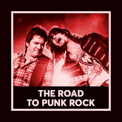 The Road To Punk Rock