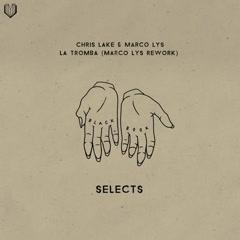 La Tomba (Marco Lys Rework) - Chris Lake, Marco Lys