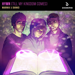 Hymn (Till My Kingdom Comes) (Single) - Marnik, Danko