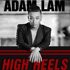 High Heels (Single) - Adam Lâm