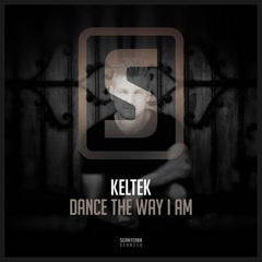 Dance The Way I Am - KELTEK