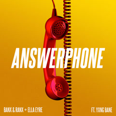 Answerphone (Single) - Banx & Ranx, Ella Eyre