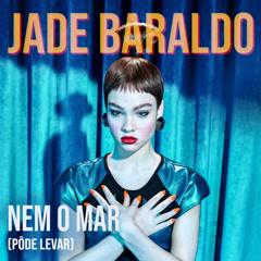 Nem O Mar (Pôde Levar) (Single)