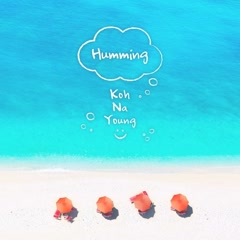 Humming (Single) - Koh Na Young