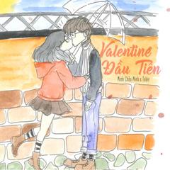 Valentine Đầu Tiên (Single) - Minchu, Tukie