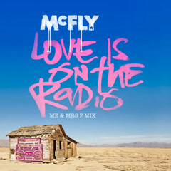 Love Is On the Radio (Me & Mrs F Mix) - McFly