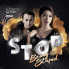 Stop Being Stupid (Single)