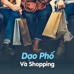 Dạo Phố Và Shopping
