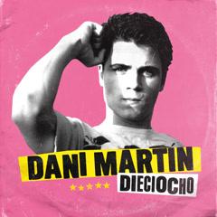 Dieciocho (Single) - Dani Martin
