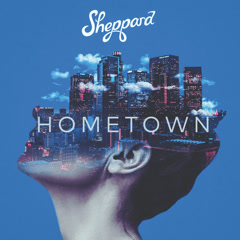 Hometown (Single) - Sheppard