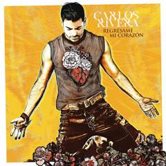 Regrésame Mi Corazón (Single) - Carlos Rivera
