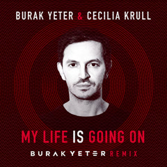 My Life Is Going On (Burak Yeter Remix) - Burak Yeter, Cecilia Krull