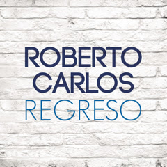Regreso (Single) - Roberto Carlos