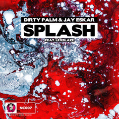 Splash (Single) - Dirty Palm, Jay Eskar