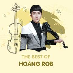 Những Bản Nhạc Hay Nhất Của Hoàng Rob - Hoàng Rob