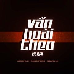 Vẫn Hoài Theo (Single) - Klaw, MastaL