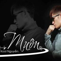 Muộn (Single) - Kool Nguyễn