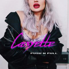 Push N Pull (Single) - Cassyette