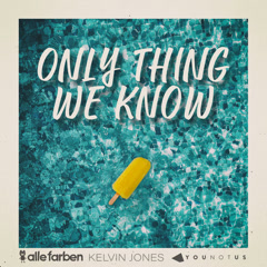 Only Thing We Know (Single)