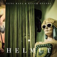 Helmut (EP) - Yung Kafa, Kücük Efendi