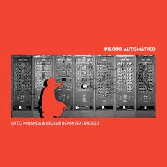 Piloto Automático (Extended) (Remix) - DjessiB, Otto Miranda
