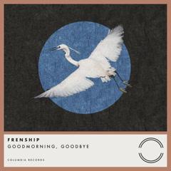 GOODMORNING, Goodbye (Single)