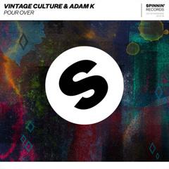 Pour Over (Single) - Vintage Culture, Adam K
