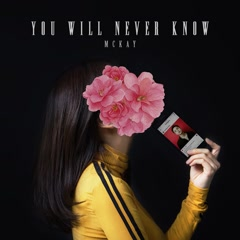You Will Never Know (Single) - McKay