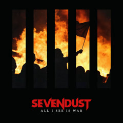 All I See Is War - Sevendust