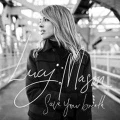 Save Your Breath (Single) - Lucy Mason