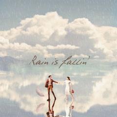 Rain Is Fallin` (Single)