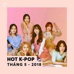 Nhạc Hàn Hot Tháng 05/2018