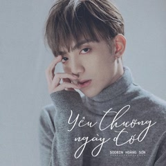 Yêu Thương Ngày Đó (Yêu Em Bất Chấp OST) (Single) - Soobin Hoàng Sơn