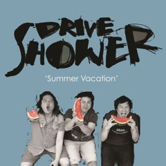 Summer Vacation (EP) - Drive Shower