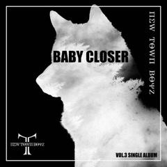 Baby Closer (Single) - New Town Boyz