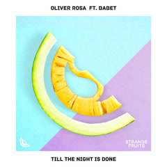 Till The Night Is Done (Single) - Oliver Rosa, Babet