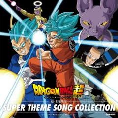 Dragon Ball Super SUPER THEME SONG COLLECTION