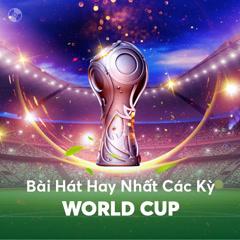 Những Bài Hát Hay Nhất Qua Các Kỳ World Cup