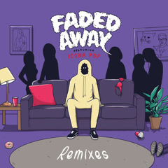 Faded Away (Remixes) - Sweater Beats