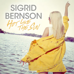Hot Like The Sun (Single) - Sigrid Bernson