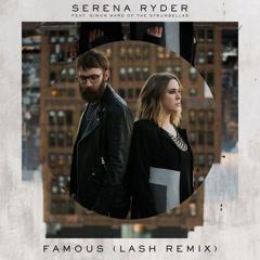 Famous (Lash Remix) - Serena Ryder