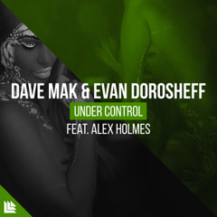 Under Control (Single) - Dave Mak, Evan Dorosheff