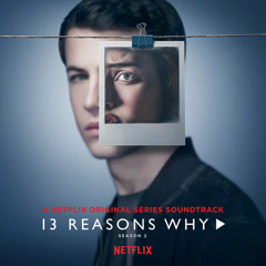 13 Reasons Why: Season 2 (OST) - Various Artists