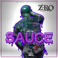 I Got the Sauce (Single) - Z-Ro