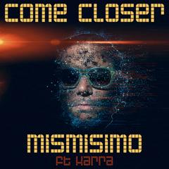 Come Closer (Single)