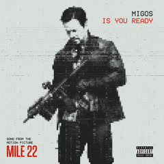 Is You Ready (Mile 22 OST)