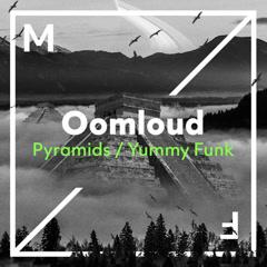 Pyramids / Yummy Funk (Single) - Oomloud