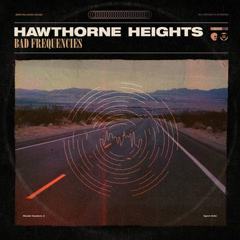 Bad Frequencies (Singles) - Hawthorne Heights